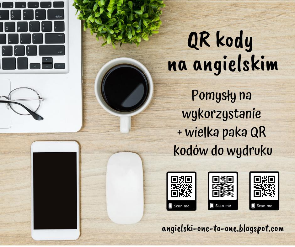 QR Kody Na Angielskim – Pomysły Na Wykorzystanie + Wielka Paka QR Kodów Do Wydruku.